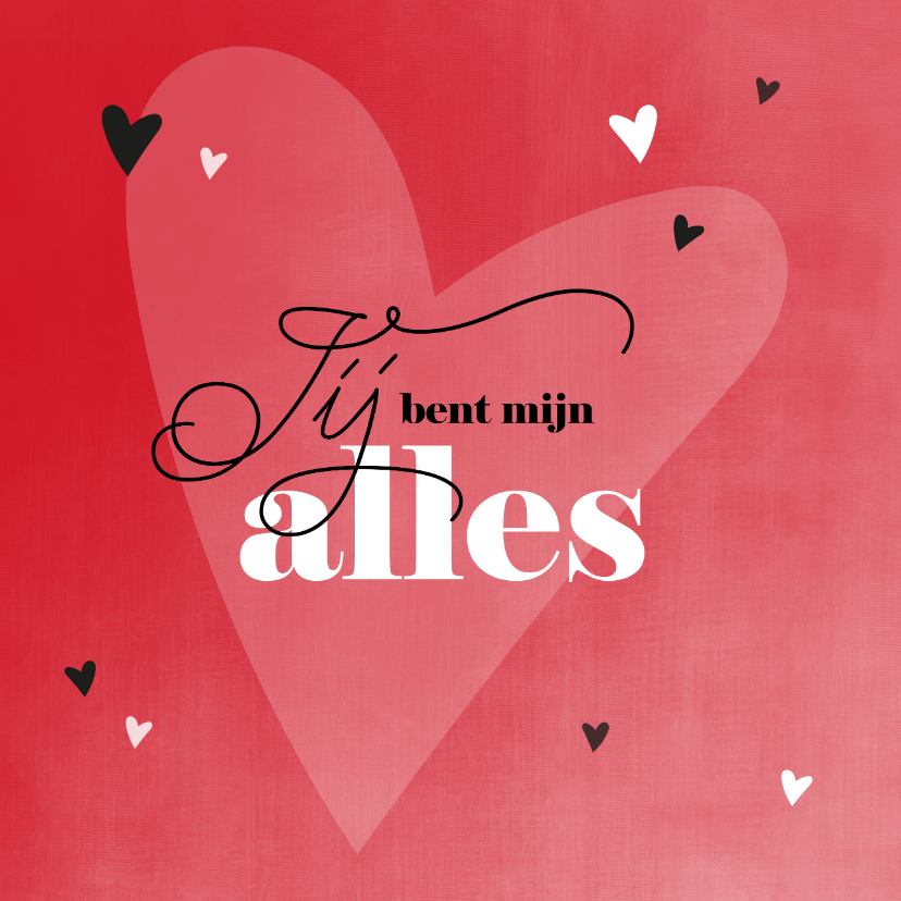 Valentijnskaarten - Valentijn Jij ben mijn alles