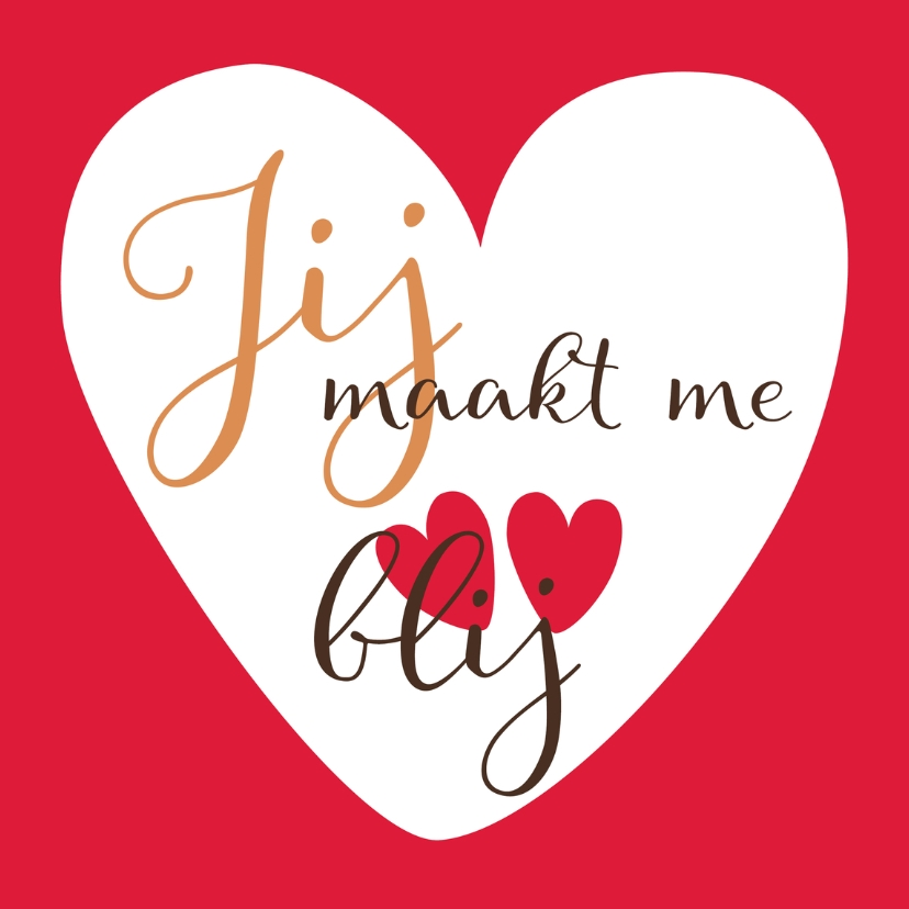 Valentijnskaarten - Valentijn Jij maakt me blij - A