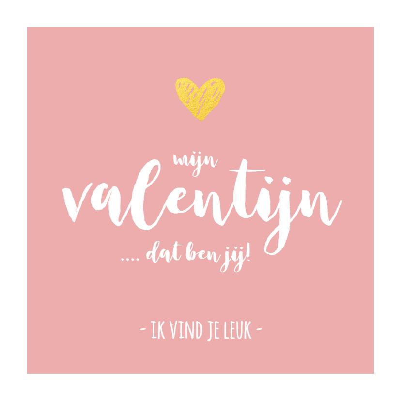 Valentijnskaarten - Valentijn - mijn valentijn dat ben jij