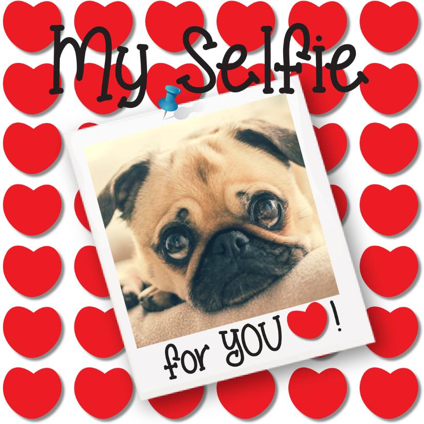 Valentijnskaarten - Valentijn My Selfie for you