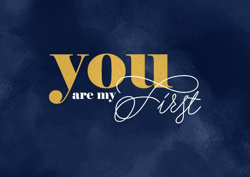 Valentijnskaarten - Valentijn You are my first