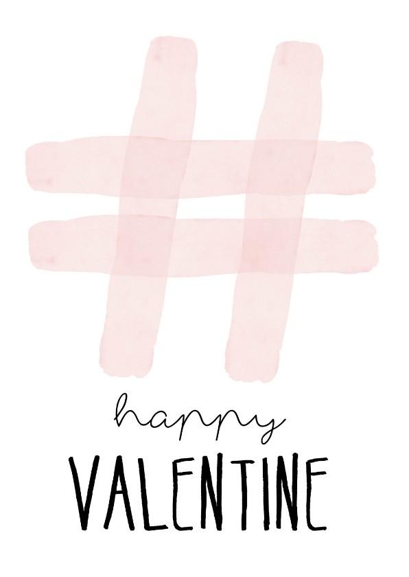 Valentijnskaarten - Valentijnskaart. Hashtag happy valentine