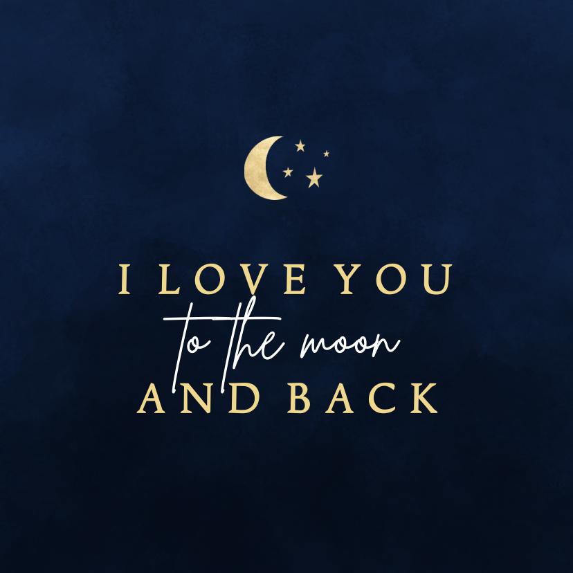 Valentijnskaarten - Valentijnskaart I love you to the moon and back donkerblauw