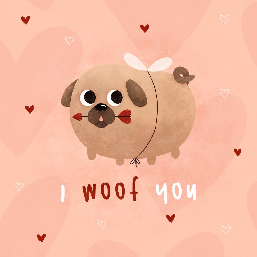 Valentijnskaarten - Valentijnskaart i woof you met cupidog