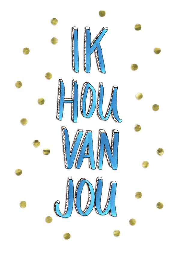Valentijnskaarten - Valentijnskaart Ik hou van jou gouden confetti