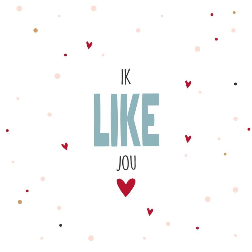 Valentijnskaarten - Valentijnskaart ik like jou