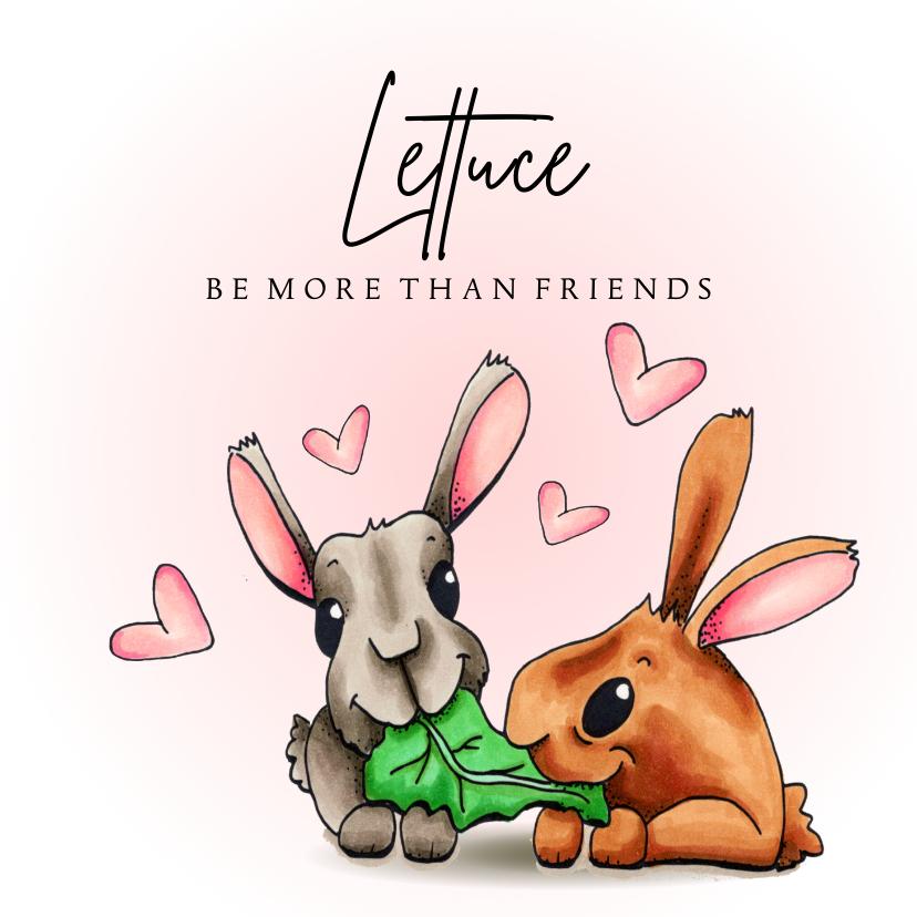 Valentijnskaarten - Valentijnskaart Lettuce be more then friends