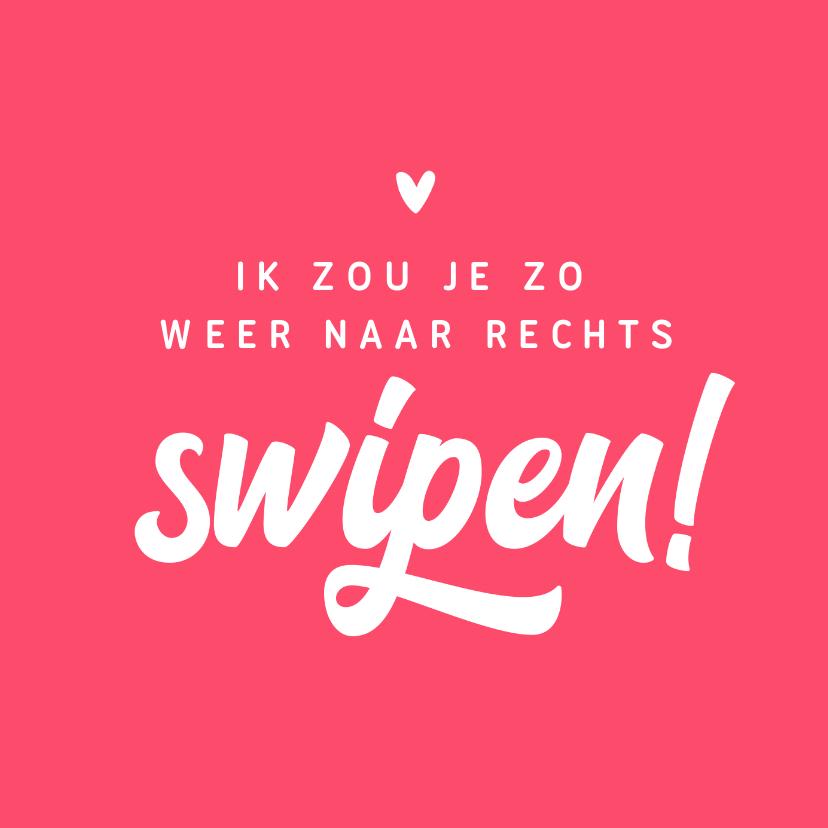 Valentijnskaarten - Valentijnskaart liefde rechts swipen online match