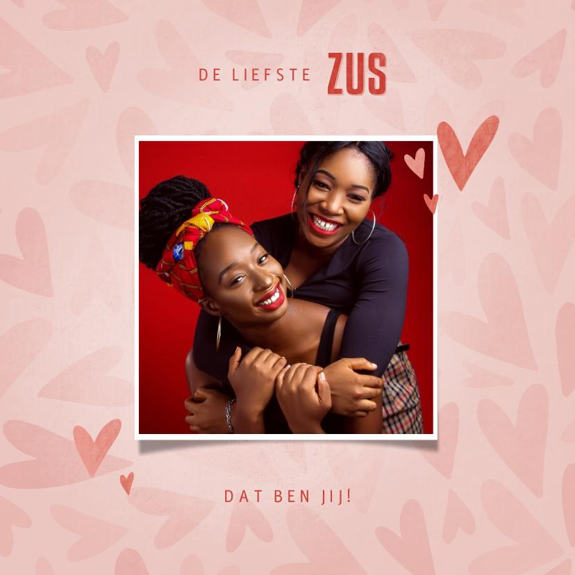 Valentijnskaarten - Valentijnskaart met foto de liefste ZUS dat ben jij