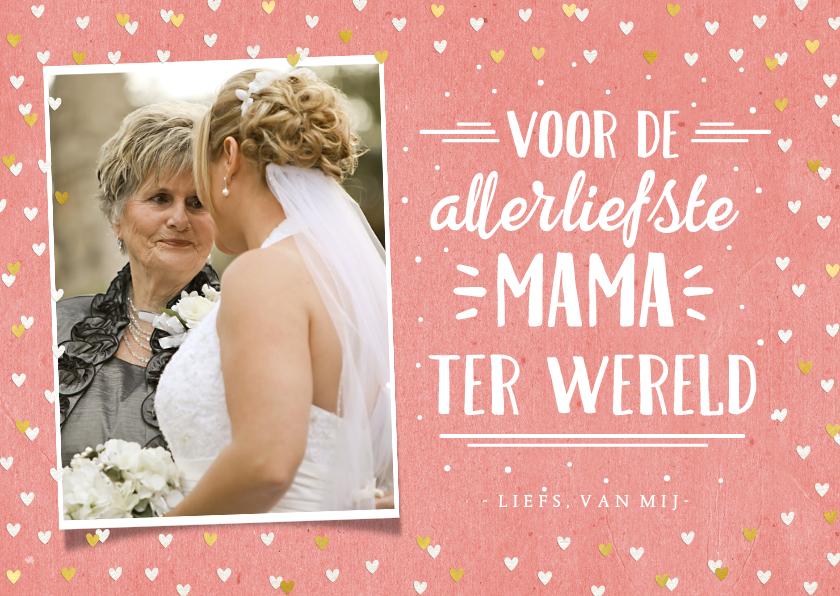 Valentijnskaarten - Valentijnskaart met foto voor de liefste mama ter wereld