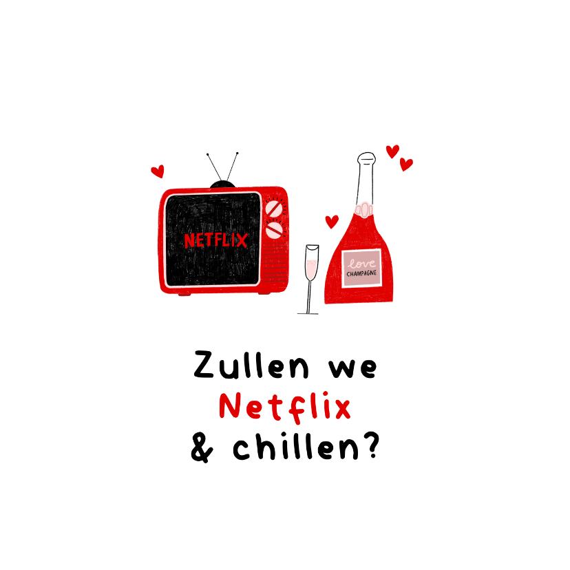 Valentijnskaarten - Valentijnskaart netflix en chillen met tv en champagne