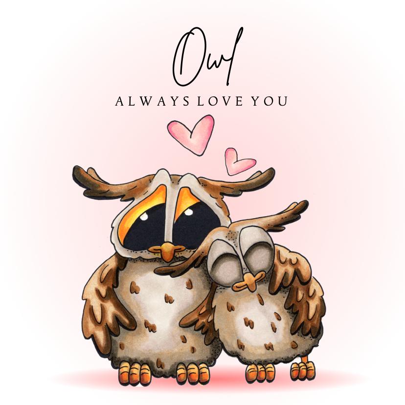 Valentijnskaarten - Valentijnskaart Owl always love you