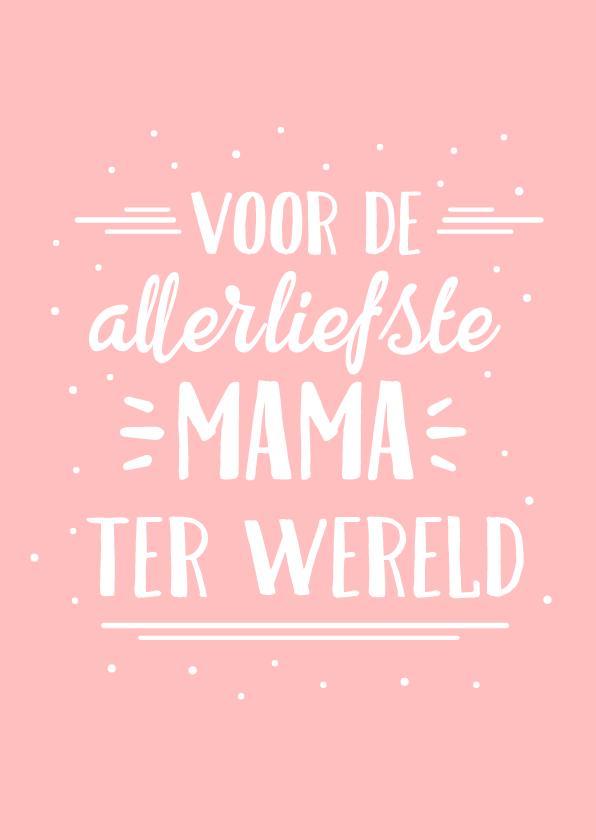 Valentijnskaarten - Valentijnskaart voor de liefste mama moeder van de wereld