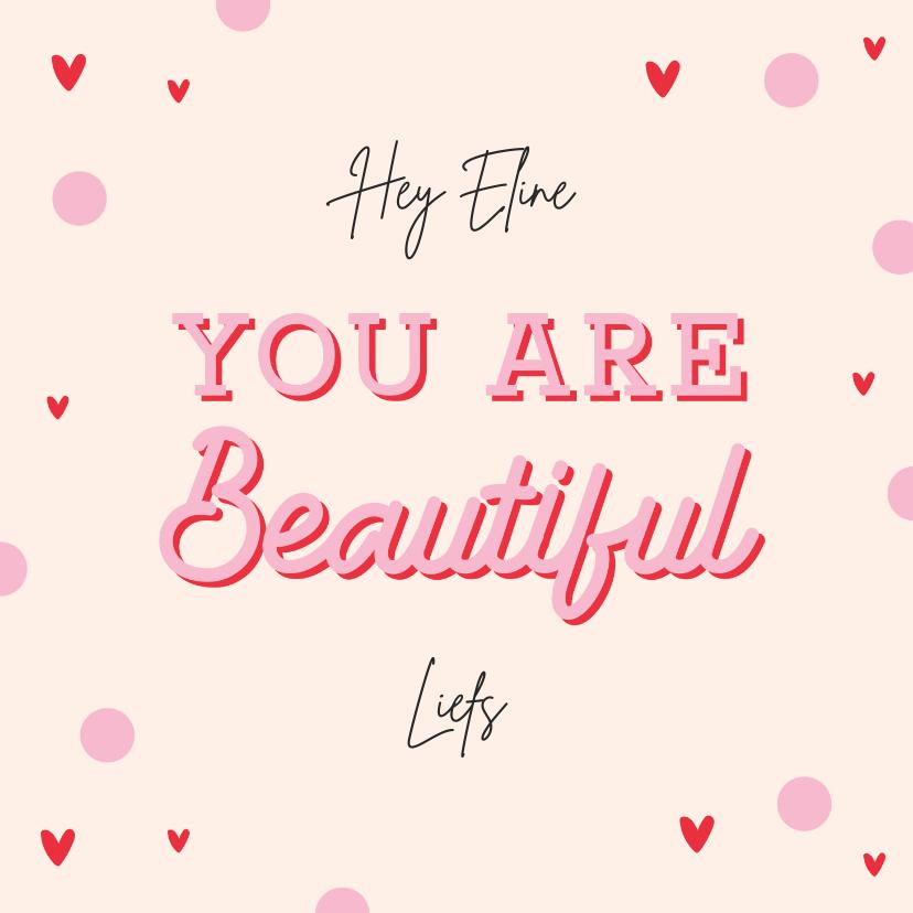 Valentijnskaarten - Valentijnskaart vriendschap you are beautiful hartjes