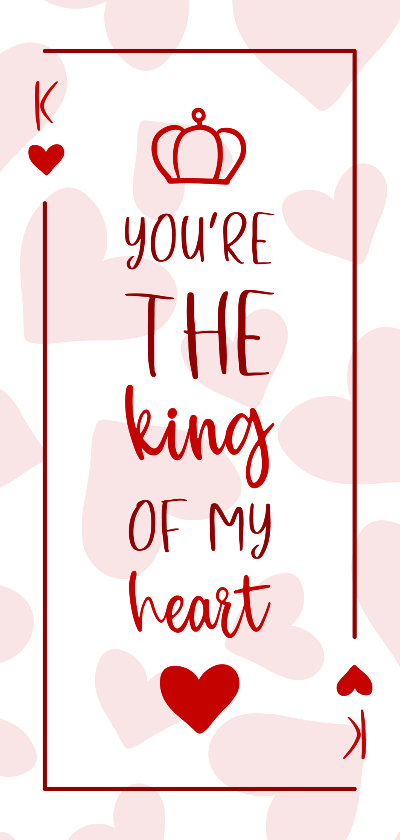 Valentijnskaarten - Valentijnskaart You are the king of my heart met hartjes