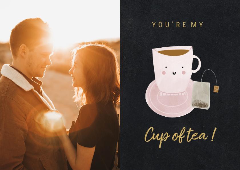 Valentijnskaarten - Valentijnskaart you're my cup of tea met foto