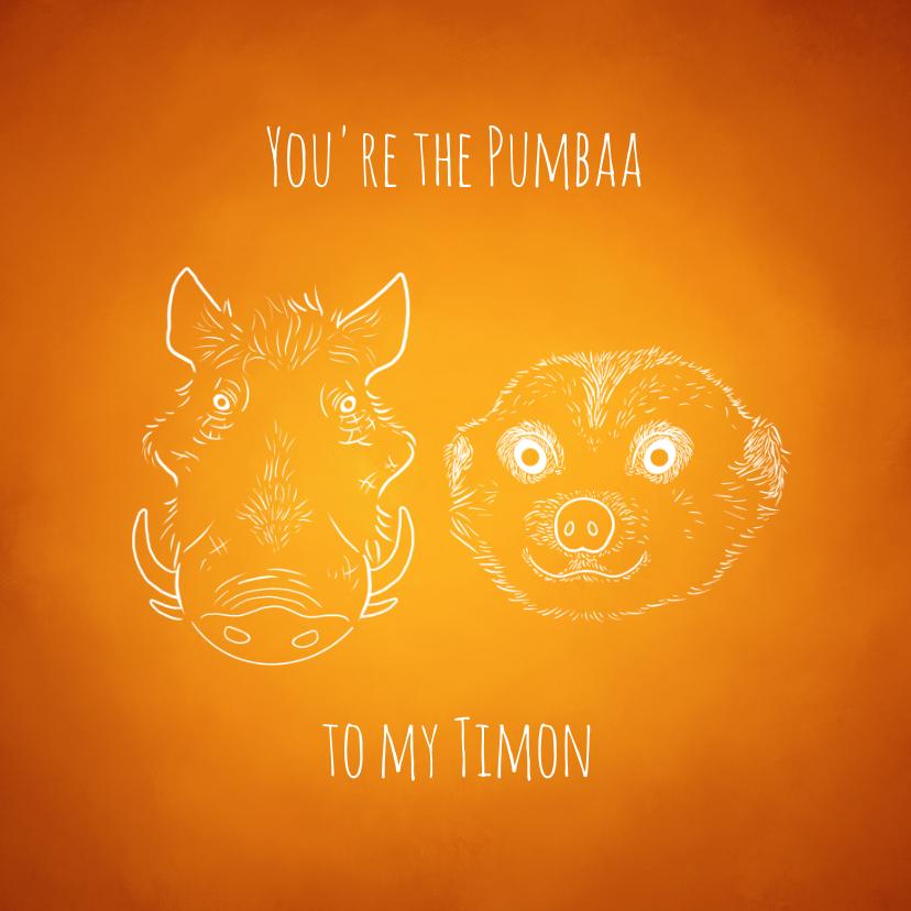 """Valentijnskaarten - Valentijnskaart """"You're the Pumbaa to my Timon"""""""