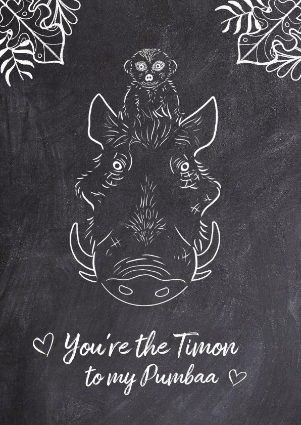 """Valentijnskaarten - Valentijnskaart """"You're the Timon to my Pumbaa""""."""