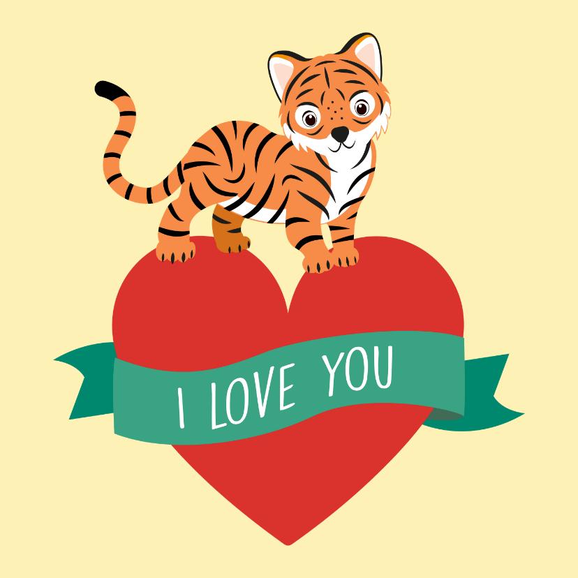Valentijnskaarten - Valentijnskaartje voor jouw tijgertje