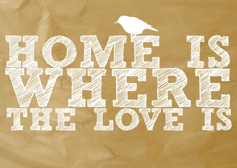 Verhuiskaarten - Home is where the love is
