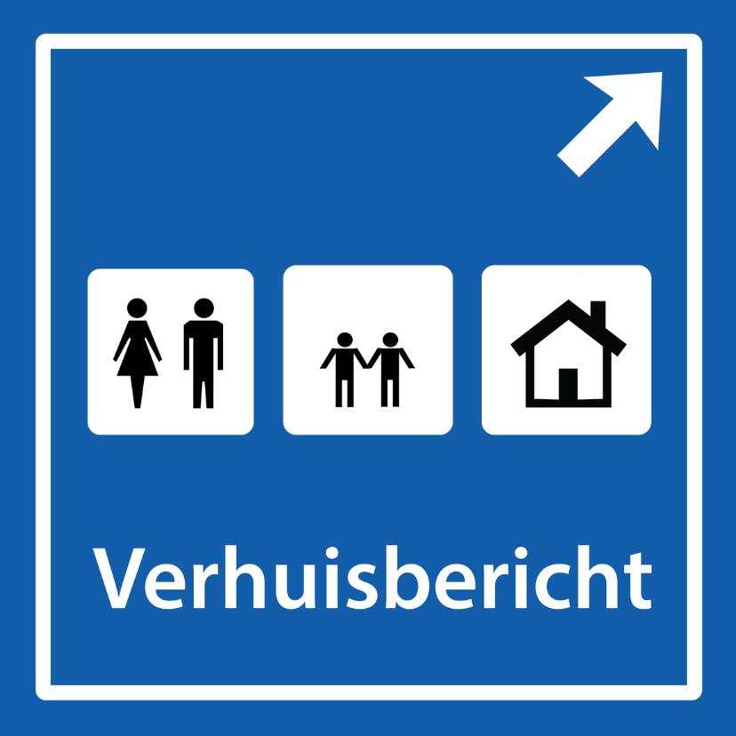 Verhuiskaarten - verkeersbord met gezin en huisje