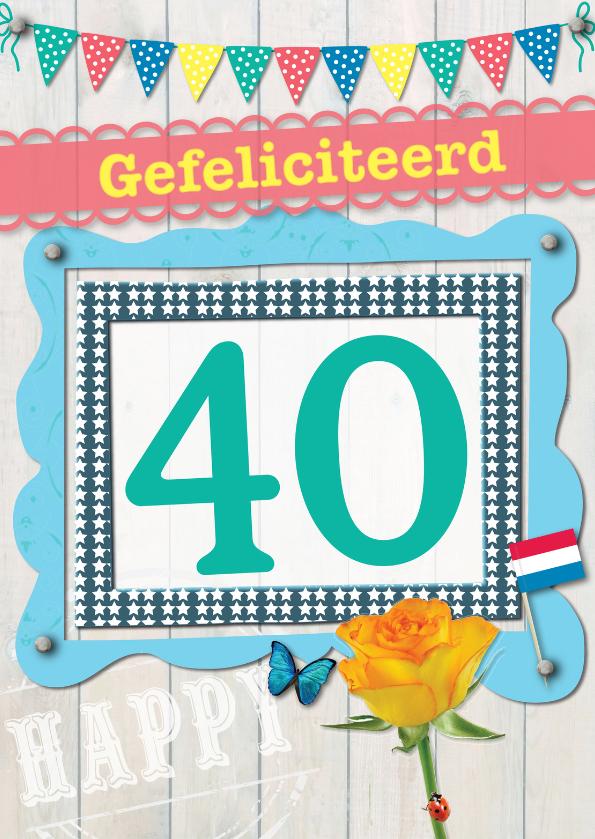 Verjaardagskaarten - 40 gefeliciteed L05