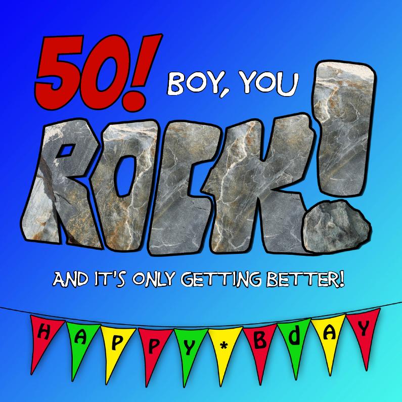 Verjaardagskaarten - 50, boy you rock!