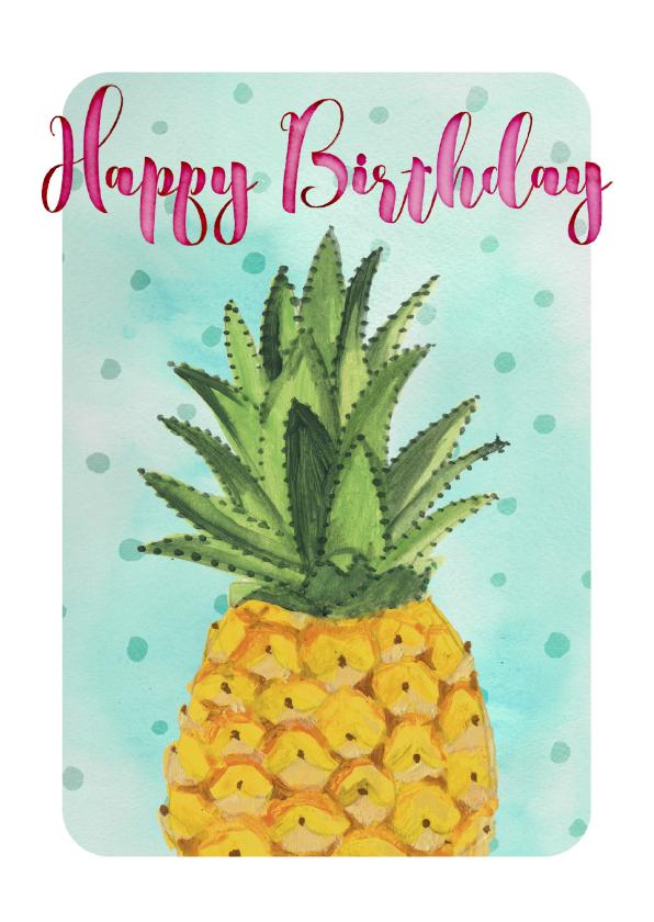 Verjaardagskaarten - Ananas verjaardag vrolijk