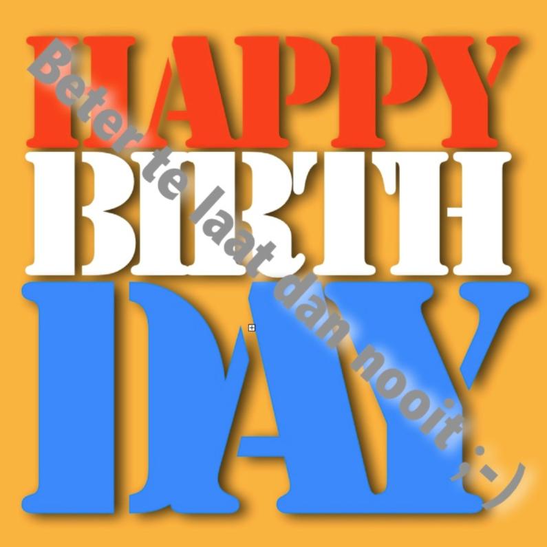 Verjaardagskaarten - Beter te laat dan nooit