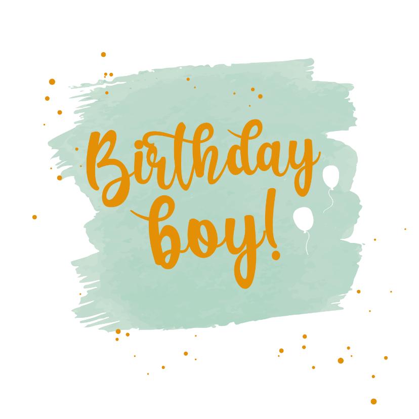 Verjaardagskaarten - Birthday boy - happy verjaardagskaart