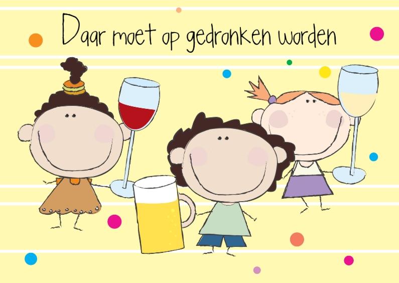 Verjaardagskaarten - Daar moet op gedronken worden