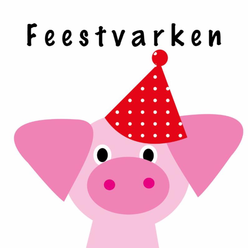 Verjaardagskaarten - Feestvarken verjaardagskaart