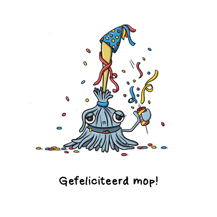 Verjaardagskaarten - Felicitatie gefeliciteerd mop kaart