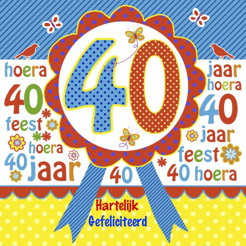 Verjaardagskaarten - Gefeliciteerd rozet veertig jaar