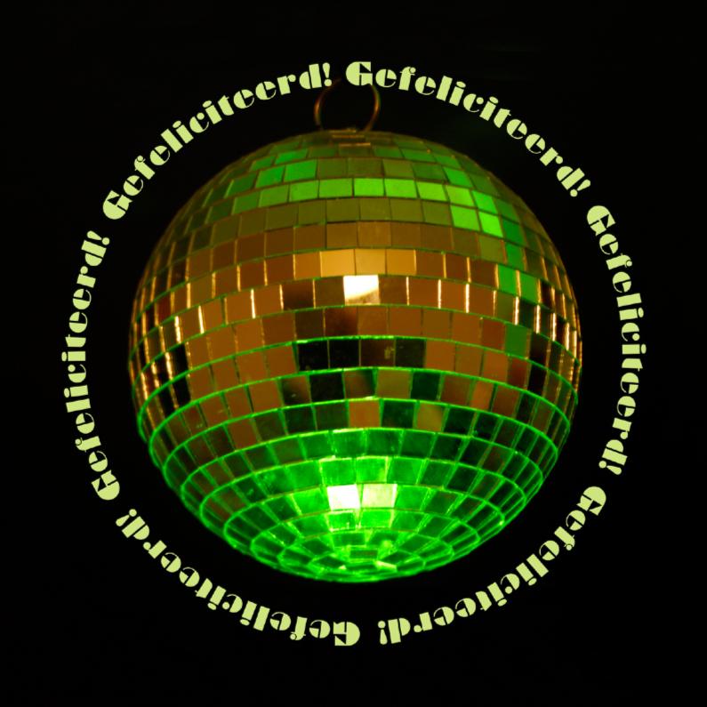 Verjaardagskaarten - Gefeliciteerdkaart discobal