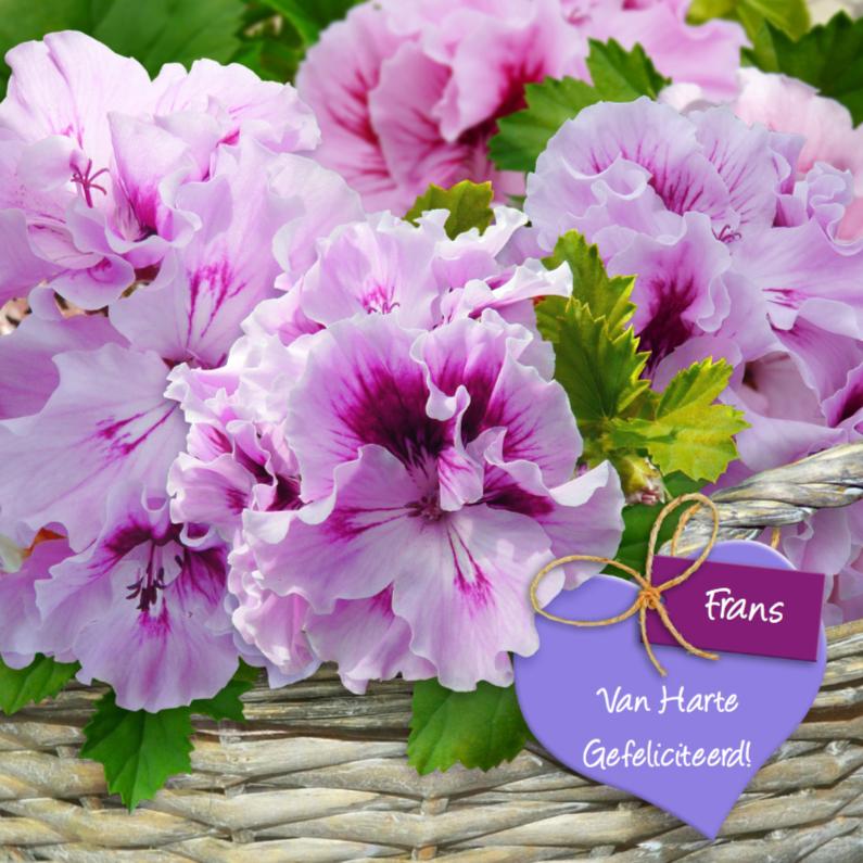 Verjaardagskaarten - Geraniums in mand met hart Gefeliciteerd