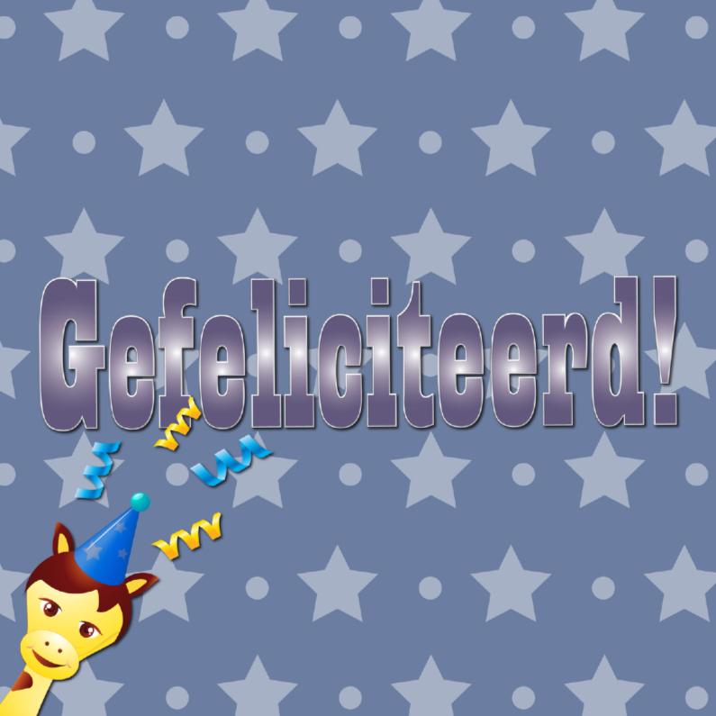 Verjaardagskaarten - giraffejongen-gefeliciteerd2