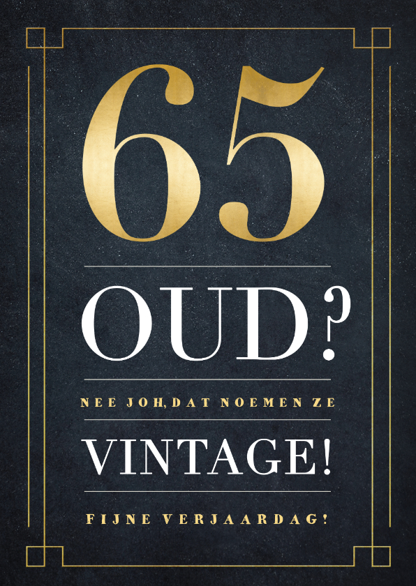 Verjaardagskaarten - Grappige verjaardagskaart - niet oud maar vintage - 65 jaar