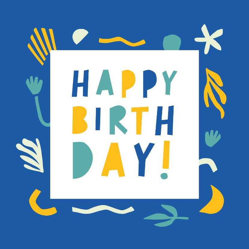 Verjaardagskaarten - Happy Birthday vrolijke vormen
