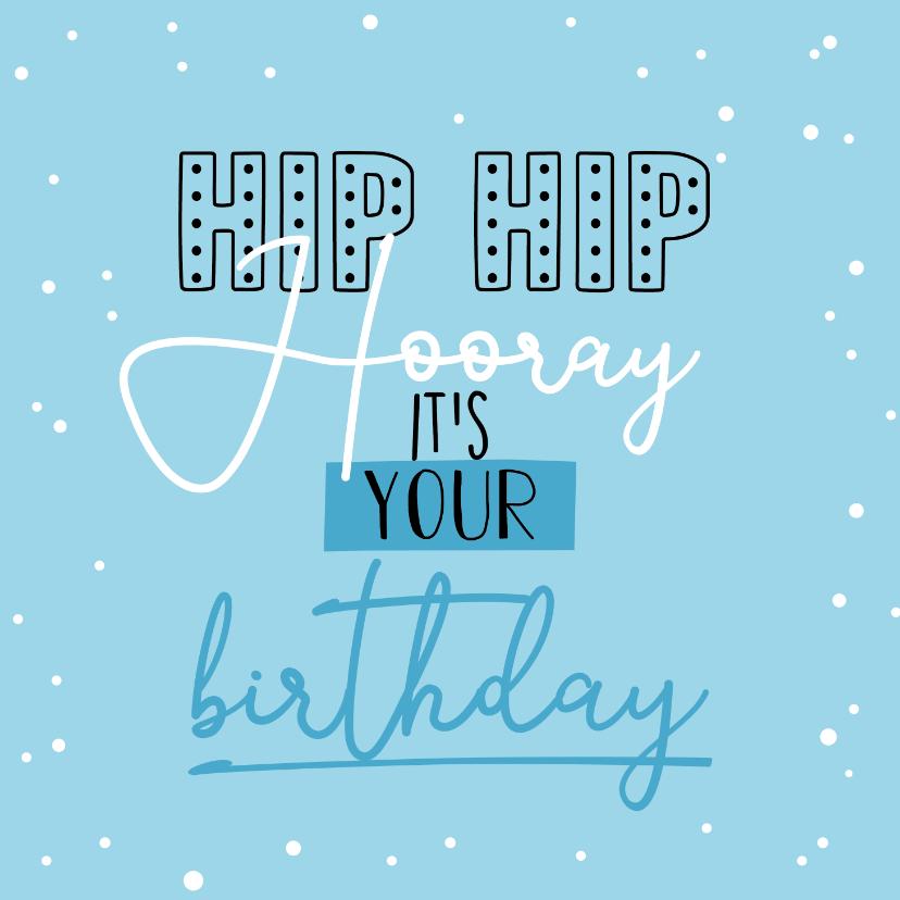 Verjaardagskaarten - Hip hip hooray- happy verjaardagskaart