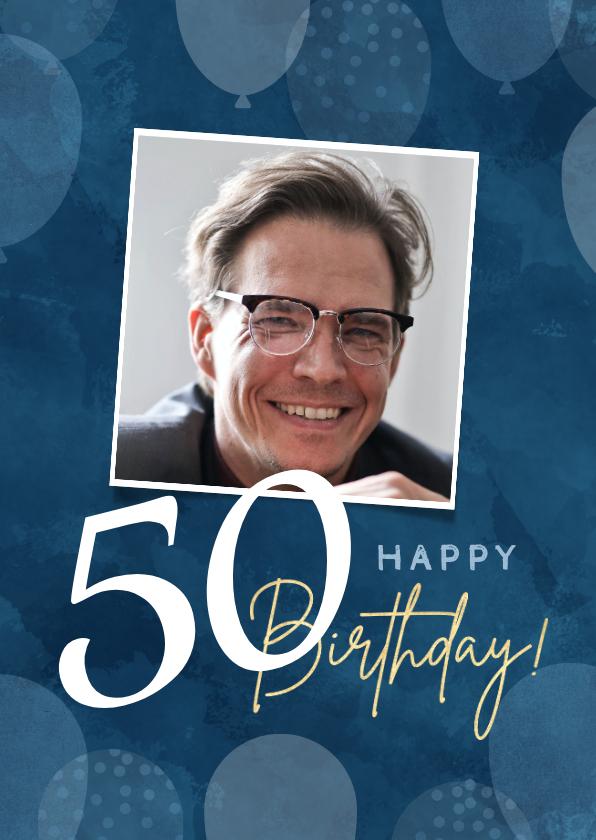 Verjaardagskaarten - Hippe verjaardagskaart man 50 jaar ballonnen en waterverf
