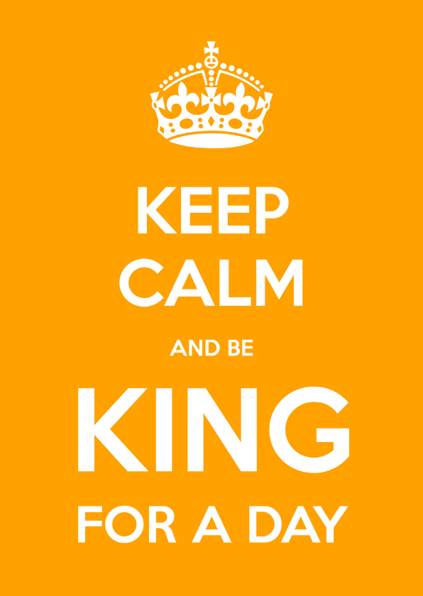 Verjaardagskaarten - Keep Calm and be King for a Day - OT