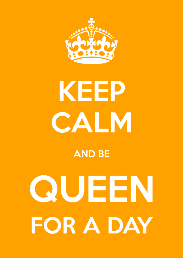 Verjaardagskaarten - Keep Calm Queen for a day - OT