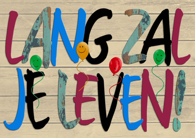 Verjaardagskaarten - Lang zal je leven gekleurde tekst op steigerhout