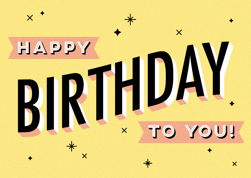 Verjaardagskaarten - Leuke verjaardagskaart 'Happy birthday to you' typografie