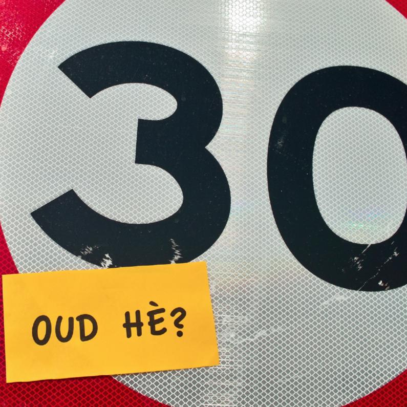 Verjaardagskaarten - oud he 30 jaar