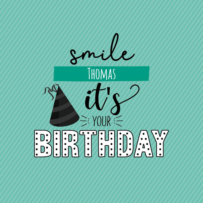 Verjaardagskaarten - Smile it's your birthday -verjaardagskaart
