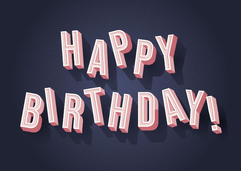 Verjaardagskaarten - Stijlvolle verjaardagskaart 'Happy Birthday' in 3d letters
