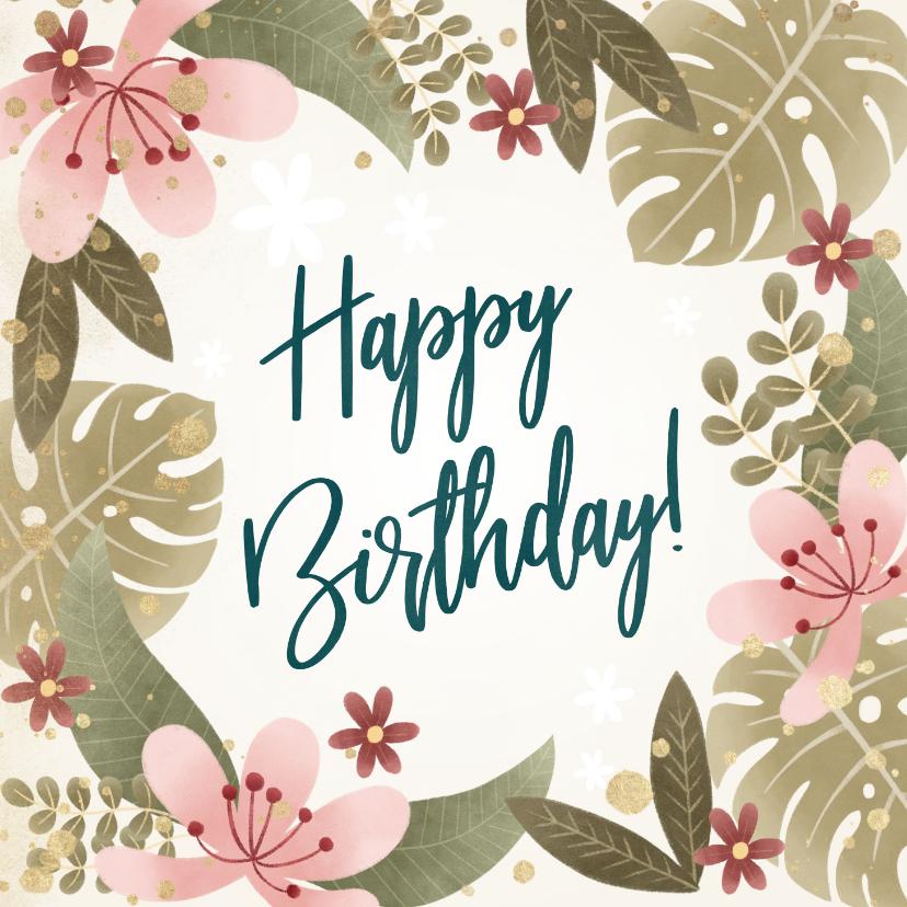 Verjaardagskaarten - Tropische verjaardagskaart planten, bloemen, Happy birthday!