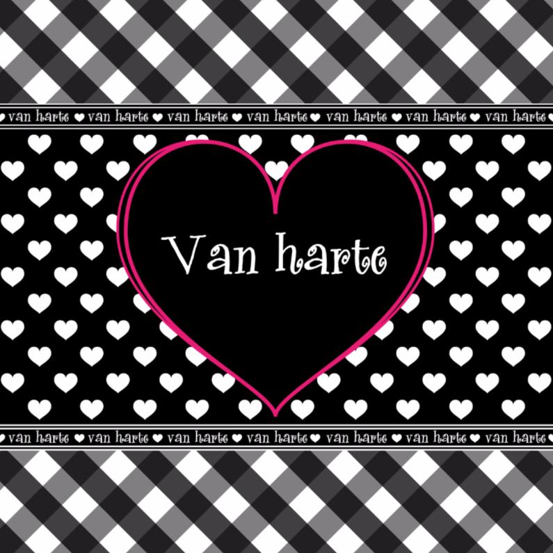 Verjaardagskaarten - Van HARTE zwart-wit ruitjes en hartjes